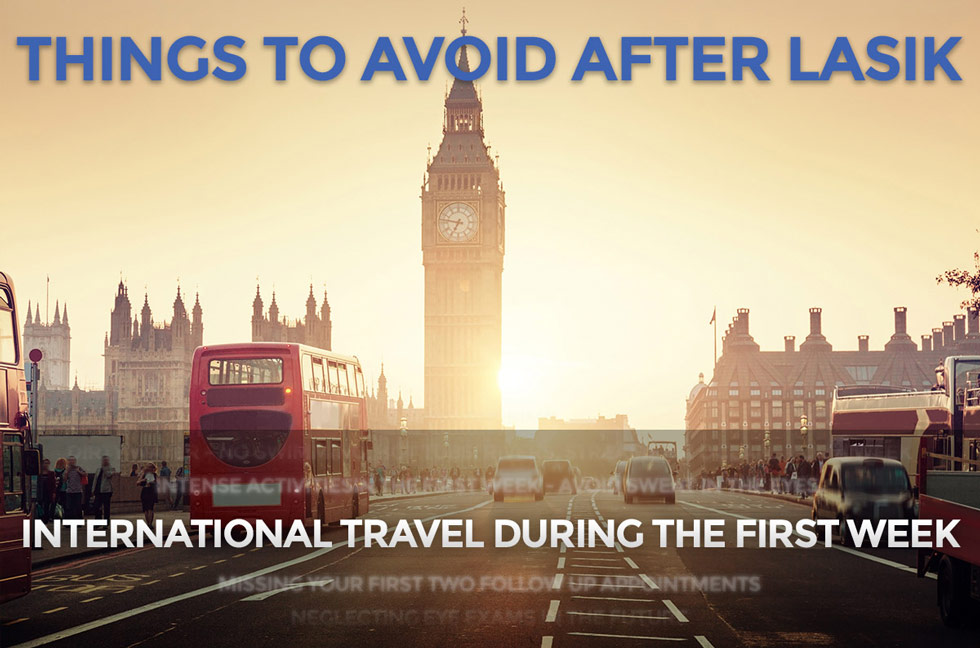 avoid international travel after LASIK